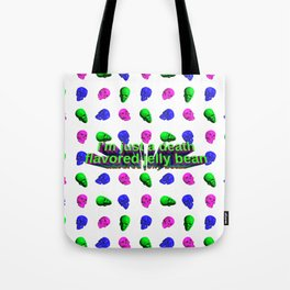 I'm just a death flavored jelly bean Tote Bag