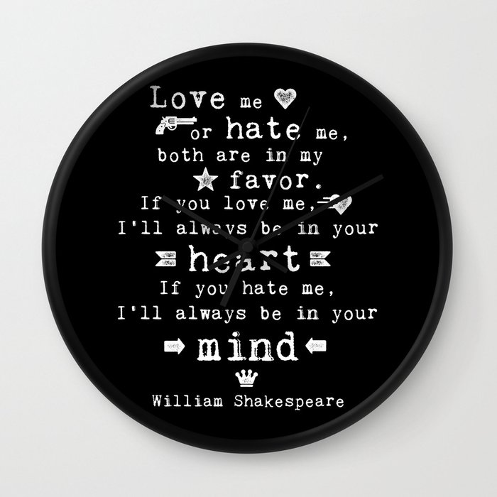 Philosophy Shakespeare Quote About Love And Hate Wall Clock By