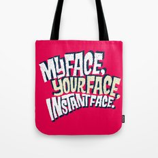 MyFace, YourFace, InstantFace Tote Bag