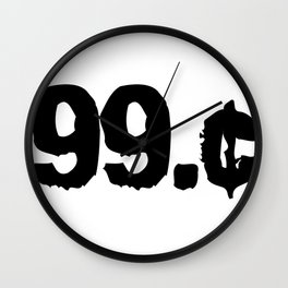 But S#!T it was 99c Wall Clock