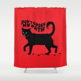 Don't Cross My Path Shower Curtain