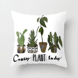 Crazy plant lady Throw Pillow