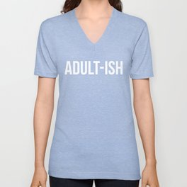 Adult-ish Funny Quote Unisex V-Neck