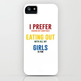 I Prefer Eating Out Girls Funny Lesbian Crude T-shirt iPhone Case