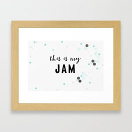 This Is My Jam Framed Art Print