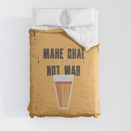 Funny Make Chai Tea Not War QuoteFunny Chai for life Comforters