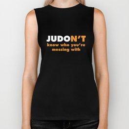 Judon't Know Who You're Messing With Judo T-Shirt Biker Tank