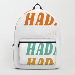 Hadaway and Shite - Funny Newcastle Gerodie Backpack