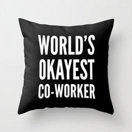 World's Okayest Co-worker (Black & White) Throw Pillow