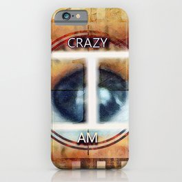 Crazy I Am Graphically Manipulated Photography iPhone Case