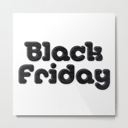 Black Friday Metal Print