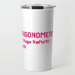 Trigonometry Teacher Fun Word Definition Dictionary Mathematics Travel Mug