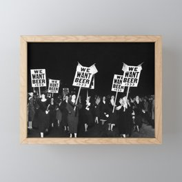We Want Beer Too! Women Protesting Against Prohibition black and white photography - photographs Framed Mini Art Print