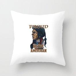 Proud Native American Throw Pillow