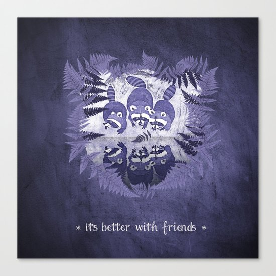 It´s Better With Friends Canvas Print