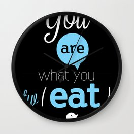 You are what you twEAT Wall Clock