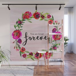You are loved forever Wall Mural