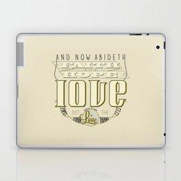 Faith Hope and Love | 1 Corinthians 13:13  Laptop & iPad Skin