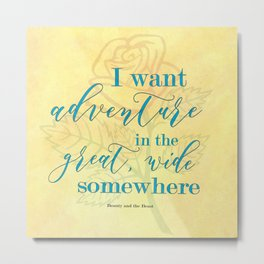 I Want Adventure - Belle Metal Print