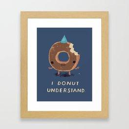 i donut understand Framed Art Print