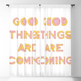 Good Things Are Coming Blackout Curtain