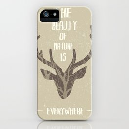 Nature quote with beautiful Deer Head  iPhone Case