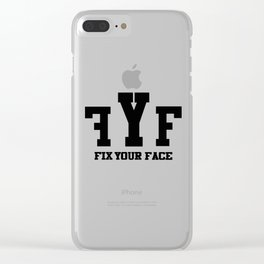 Fix Your Face Clear iPhone Case