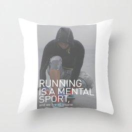 Running Is A Mental Sport Throw Pillow