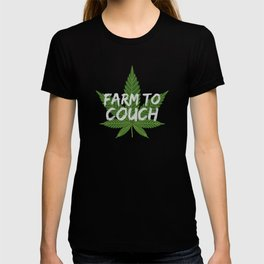 Marijuana Leaf Farm to Couch Funny Gift for Stoner T-shirt