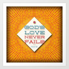 Never Fails Art Print