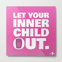 Let Your Inner Child Out. Metal Print