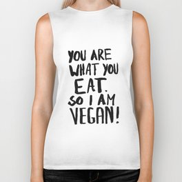 YOU ARE WHAT YOU EAT.  SO I AM VEGAN ! Biker Tank