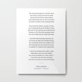 The Road Not Taken - Robert Frost Poem - Minimal, Sophisticated, Modern, Classy Typewriter Print Metal Print