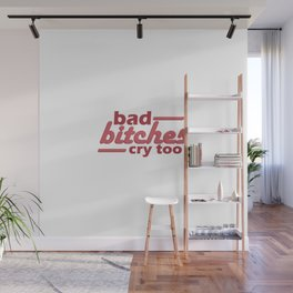 bad bitches cry too, red Wall Mural