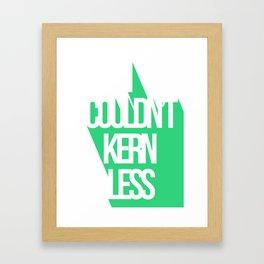 Kern Less Framed Art Print