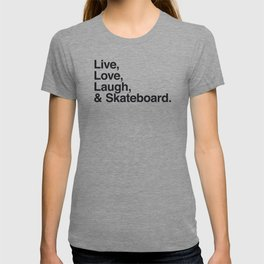 Live Love Laugh and Skateboard T-shirt