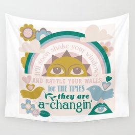 The times, they are a-changin' Wall Tapestry