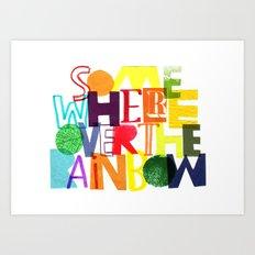 Somewhere Over The Rainbow Art Print