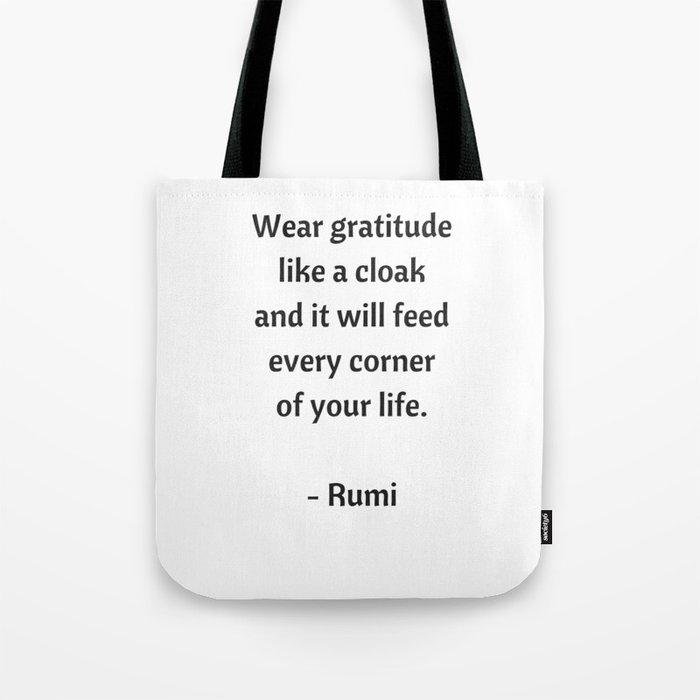 Rumi Inspirational Quotes - Wear gratitude like a cloak Tote Bag