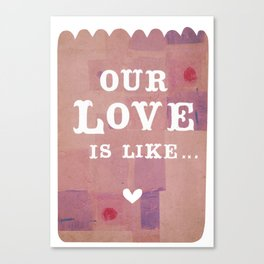 our love is...'like the perfect peanut butter cup - sweet and dreamy!' Canvas Print