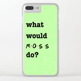 What Would ROSS Do? (1 of 7) - Watercolor Clear iPhone Case