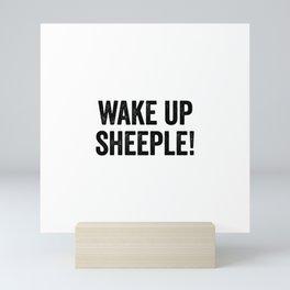 Wake Up Sheeple Mini Art Print