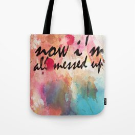 Tegan and Sara: Now I'm All Messed Up Tote Bag