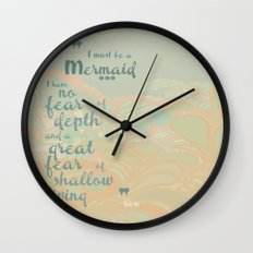 I must be a mermaid Wall Clock