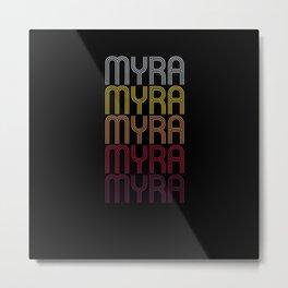 Myra Name Gift Personalized First Name Metal Print