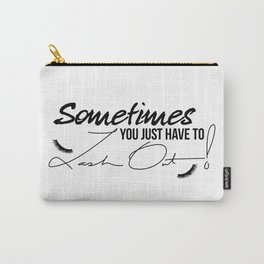 Sometimes You Just Have to Lash Out! Carry-All Pouch