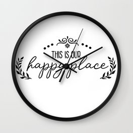 This Is Our Happy Place, Black And White Wall Clock