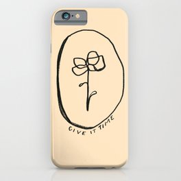 """Give It Time"" iPhone Case"