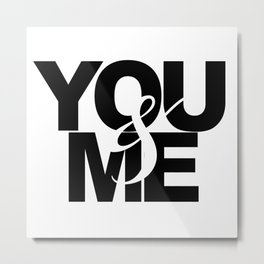 You and Me Engagement / Wedding Print Metal Print