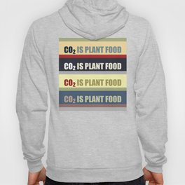 Carbon Dioxide Is Plant Food Hoody